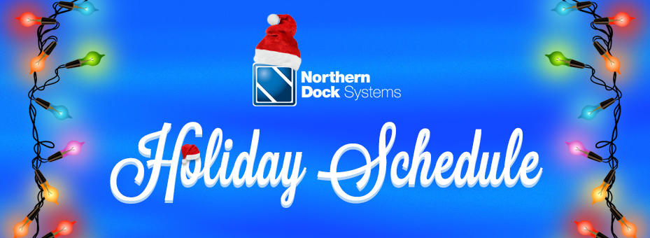 Holiday schedule for Northern Dock Systems